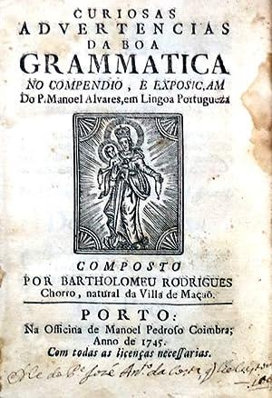CURIOSAS ADVERTENCIAS DA BOA GRAMMATICA: RODRIGUES CHORRO, Bartolomeu.
