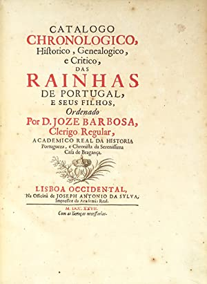 CATALOGO CHRONOLOGICO, Historico, Genealogico, e Critico, das: BARBOSA, José.