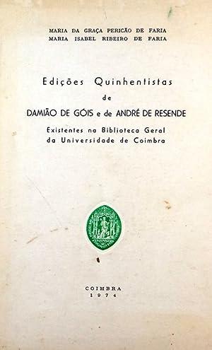 EDIÇÕES QUINHENTISTAS DE DAMIÃO DE GÓIS E: PERICÃO DE FARIA.