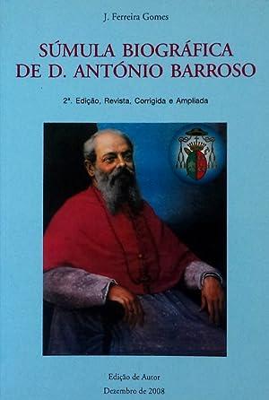 SÚMULA BIOGRÁFICA DE D. ANTÓNIO BARROSO.: FERREIRA GOMES. (J.)