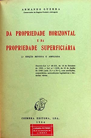 DA PROPRIEDADE HORIZONTAL E DA PROPRIEDADE SUPERFICIÁRIA.: GUERRA. (Armando)