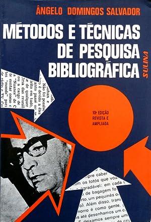 MÉTODOS E TÉCNICAS DE PESQUISA BIBLIOGRÁFICA.: SALVADOR. (Ângelo Domingos)
