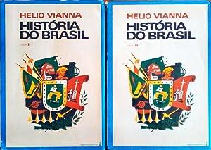 HISTÓRIA DO BRASIL [VOLUME I, II].: VIANNA. (Helio)