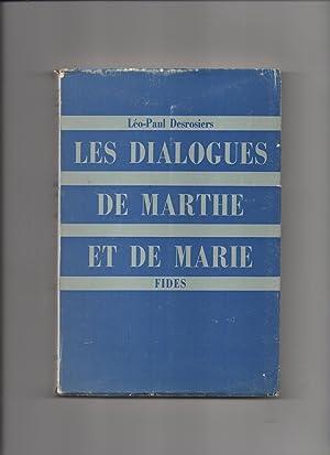 LES DIALOGUES DE MARTHE ET DE MARIE: DESROSIERS Léo-Paul