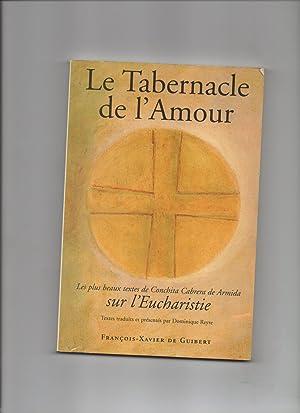 LE TABERNACLE D'AMOUR - Les Plus Beaux Textes De Conchita Cabrera De Armida Sur L'...