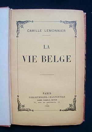 La vie belge -: LEMONNIER (Camille) -