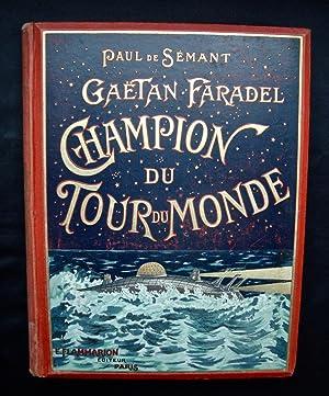 Gaëtan Faradel champion du tour du monde -: DE SEMANT (Paul) -