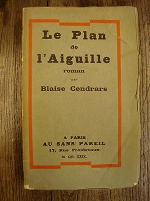 Le Plan de l'aiguille -: CENDRARS (Blaise) -