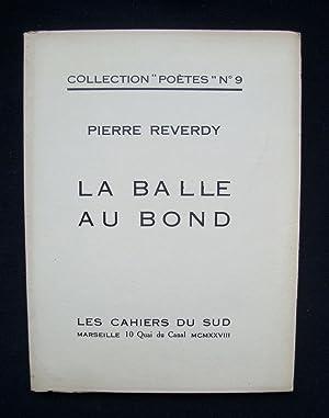 La Balle au bond -: REVERDY (Pierre) -