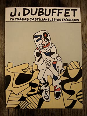 Jean Dubuffet : Paysages castillans, sites tricolores -
