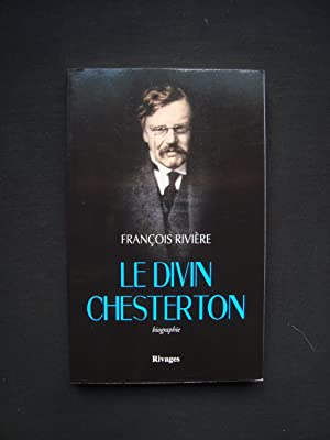 Le Divin Chesterton - biographie -