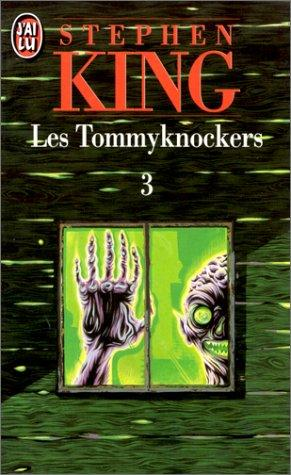 Les Tommyknockers, tome 3