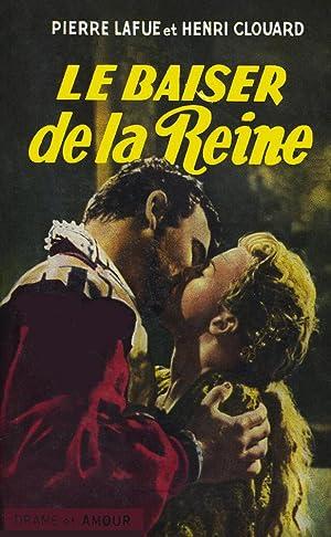 Le Baiser de la Reine: Pierre Lafue et