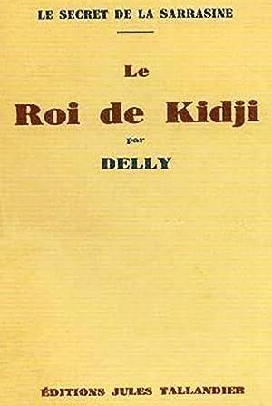 Le Roi de Kidji (Le secret de: Delly