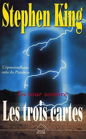 Les trois cartes (La tour sombre): Stephen King (Auteur),