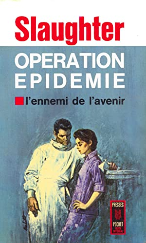 Opération épidémie: Frank Gill Slaughter
