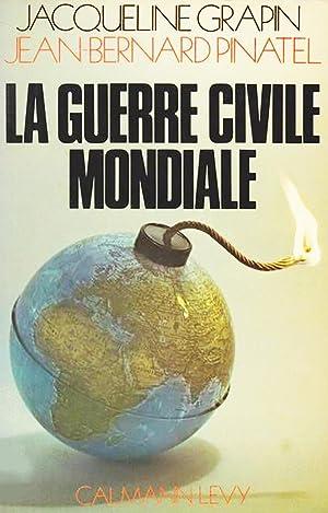 la guerre civile mondiale: Grapin Jacqueline Pinatel