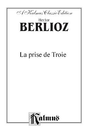 Hector Berlioz, La Prise de Troie (An: Kalmus Vocal Score