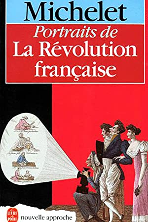 La Révolution française : Tome 2, Portraits: Jules Michelet