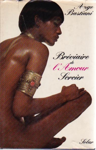 Ange Bastiani. Bréviaire de l'amour sorcier