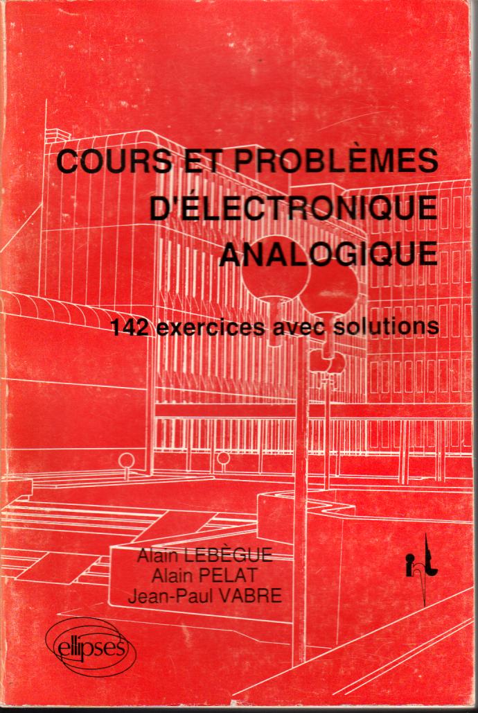 Cours Et Problemes D Electronique Analogique