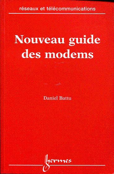 Nouveau guide des modems Battu Daniel Fine Softcover Collection  Réseaux et télécommunications