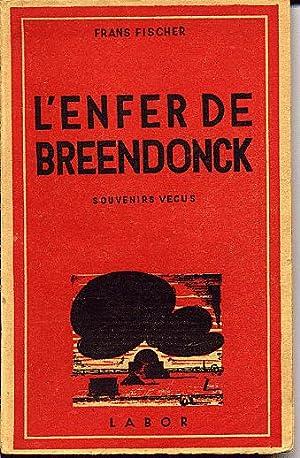 L'enfer de Breendonck. Souvenirs vécus: Fischer Frans