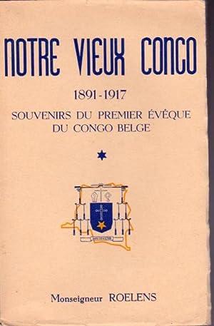 Notre vieux Congo 1891-1917. Souvenirs du premier: Roelens (Mgr)