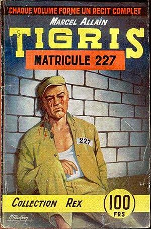 Tigris. Matricule 227: Allain Marcel