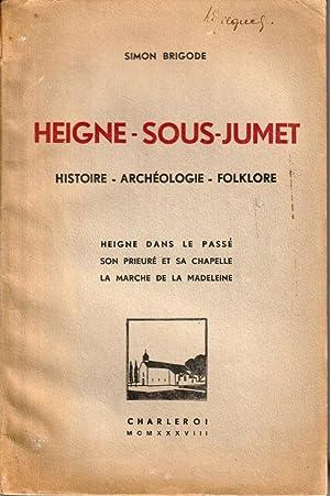 Heigne-sous-Jumet. Histoire, archéologie, folklore. Heigne dans le: Brigode Simon