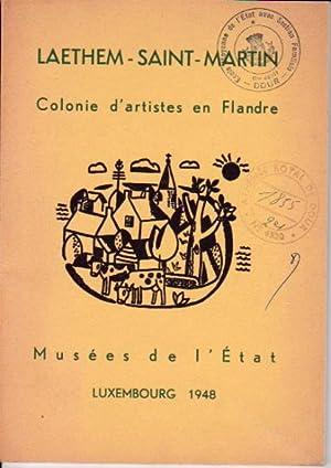Laethem-Saint-Martin. Colonie d'artistes en Flandre 1890 -