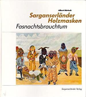 Sarganserländer Holzmasken. Fasnachtsbrauchtum: Bärtsch Albert