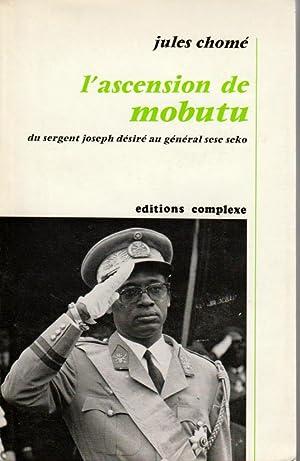 L'ascension de Mobutu, du sergent Joseph Désiré: Chomé Jules