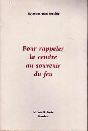 Pour rappeler la cendre au souvenir du: Lenoble Raymond-Jean