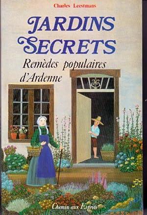 Jardins secrets. Remèdes populaires d'Ardenne: Leestmans Charles