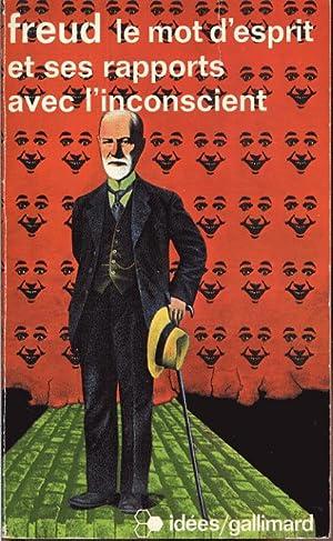 Le mot d'esprit et ses rapports avec: Freud Sigmund