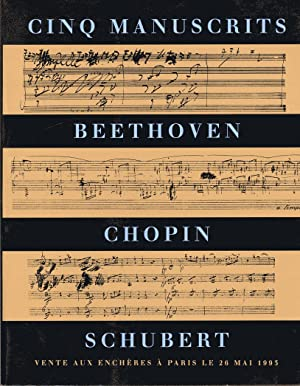 Cinq manuscrits. Beethoven, Chopin, Schubert.