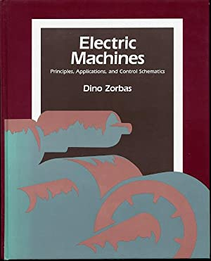 Electric machines. Principles, applications and control schematics: Zorbas Dino