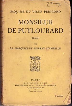 Esquisse du vieux Périgord. Monsieur de Puyloubard: de Pindray d'Ambelle