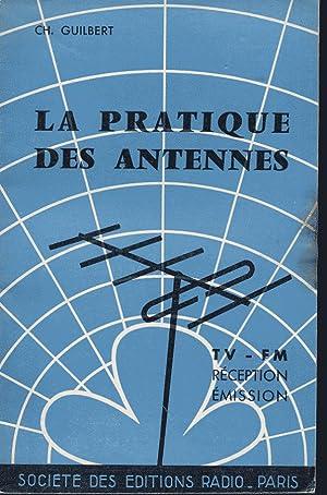 La pratique des antennes. Réception - émission: Guilbert Ch.