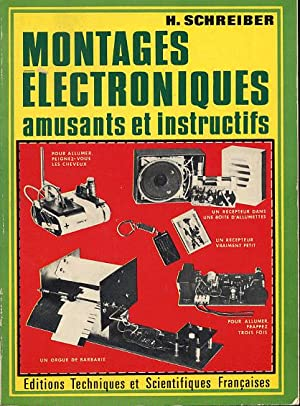 Montages électroniques amusants et instructifs: Schreiber H.