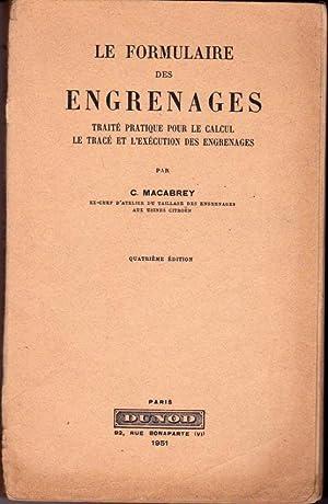 Le formulaire des engrenages. Traité pratique pour: Macabrey C.