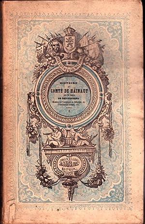 Histoire du comté de Hainaut (3 volumes): de Reiffenberg et Vandervin J. E.