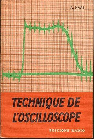 Technique de l'oscilloscope. Montages et circuits utilisés.: Haas A.