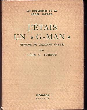 "J'étais un ""G-man"": Turrou Léon G."