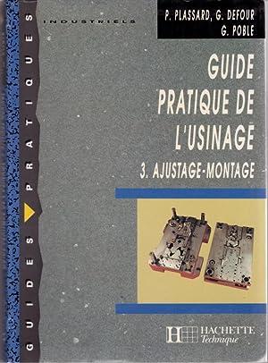 Guide pratique de l'usinage. 3. Ajustage -: Plassard P., Defour