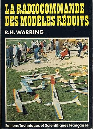 La radiocommande des modèles réduits: Warring R. H.