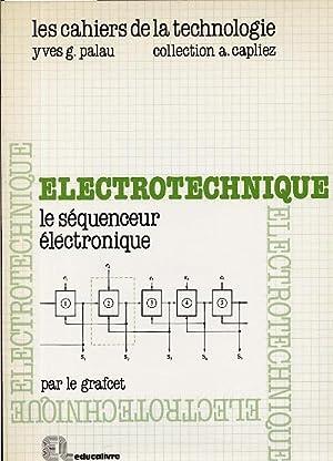 Electrotechnique. Le séquenceur électronique par le grafcet: Palau Yves G.