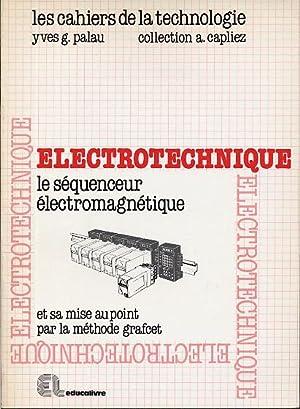 Electrotechnique. Le séquenceur électromagnétique et sa mise: Palau Yves G.