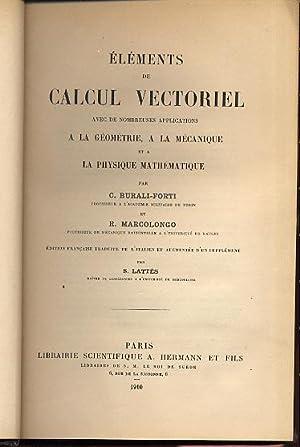 Eléments de calcul vectoriel avec de nombreuses: Burali-Forti C. et